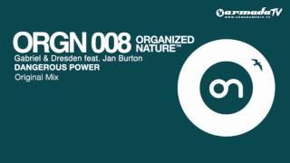 Gabriel & Dresden feat. Jan Burton - Dangerous Power (Original Mix)