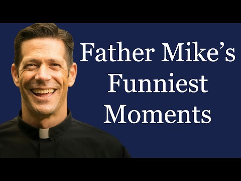 Father Mike's Funniest Moments