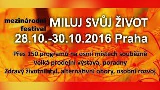 Pozvánka na festival Miluj svůj život 28.-30.10.2016 v Praze
