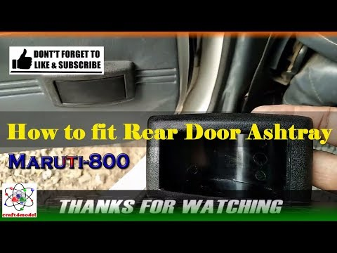 How To Fit Rear Door Ashtray In Maruti-800