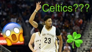 NBA TRADE NEWS: ANTHONY DAVIS TRADED TO CELTICS, LEBRON JAMES SIGNING WITH HEAT/SIXERS IN 2018