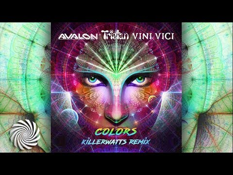 Avalon & Tristan & Vini Vici - Colors (Killerwatts UK Psychedelic Remix)