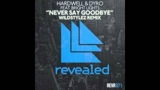 Never Say Goodbye (Wildstylez remix) - Hardwell & Dyro (feat. Bright Lights)