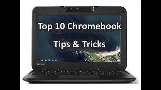 Discover Top 10 Tips and Tricks for your Chromebook