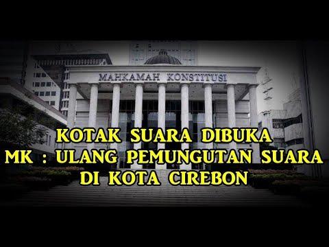 Kotak Suara Dibuka, MK : Ulang Pemungutan Suara Di Kota Cirebon