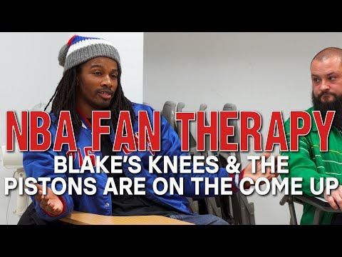 NBA FAN THERAPY: Blake's Knees & The Pistons Are On The Come Up