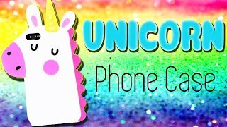 DIY Phone Case - How to make Kawaii UNICORN Phone Case
