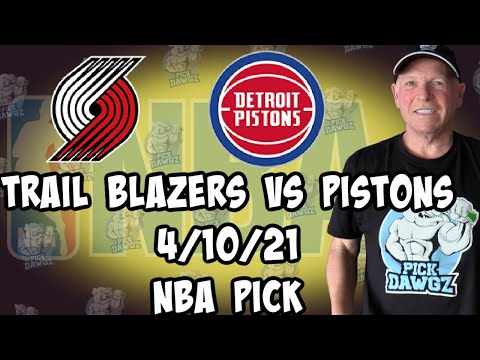 Portland Trail Blazers vs Detroit Pistons 4/10/21 Free NBA Pick and Prediction NBA Betting Tips