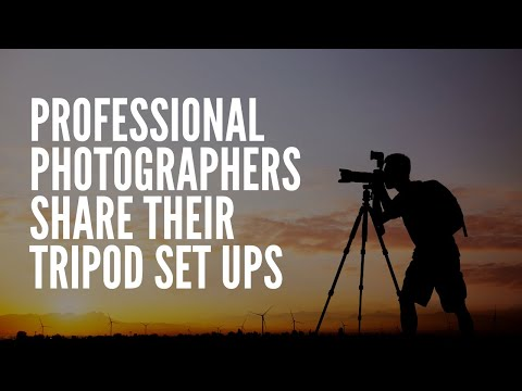 Professional Photographers Share Their Tripod Set Ups: Pros And Cons