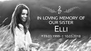 We will never forget you Elli! (†20) | Our sister wrote this song about our youth