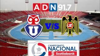 Universidad De Chile 2 Unión Española 1 - Campeonato De Clausura 2016-2017 - ADN Radio Chile 91.7