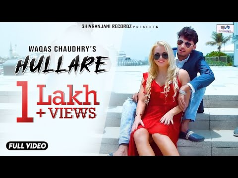 HULLARE (Official Video) || WAQAS CHAUDHRY || Late