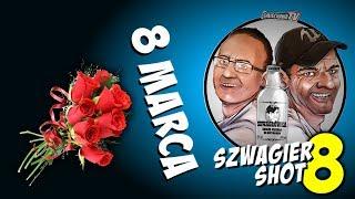 8 marca - Szwagier SHOT 8