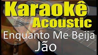 Baixar Jão - Enquanto Me Beija (Karaokê Acústico) playback