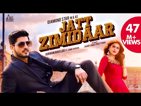 Jatt Zimidaar (Full Song) - Gurnam Bhullar Ft Desi Crew - Ginni Kapoor - New Punjabi Songs 2018