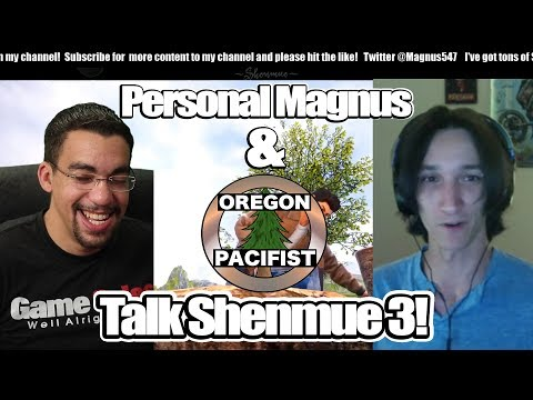 personal-magnus-and-oregon-pacifist-talk-shenmue-3---no-loading-screens-in-shenmue-3?!