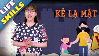 Kỹ Năng Sống Cho Bé #8 - Kẻ Lạ Mặt - Phim hoạt hình kỹ năng sống cho bé