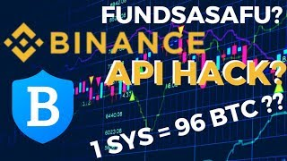 BREAKING NEWS! Funds are Safu? Binance Syscoin API HACK? 1 SYS = 96 BTC??