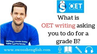 What is OET writing asking you to do for a grade B?