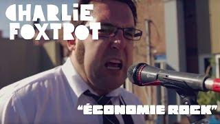 CHARLIE FOXTROT - Économie Rock (Vidéoclip officiel) HD