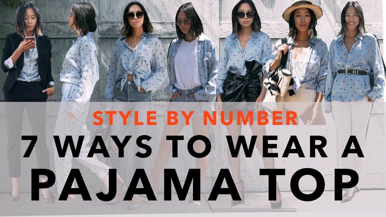 ad345ce530cc68 7 Ways to Wear a Pajama Top - Style by Number | Aimee Song - YouTube