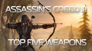Assassins Creed 3 - The Top Five Weapons | GinxTV