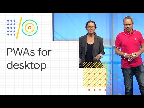 PWAs: building bridges to mobile, desktop, and native (Google I/O '18)