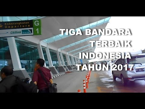 GT-FU #12 Three Best Indonesia Airports. Tiga Bandara Terbaik Indonesia 2017 Versi GT Production
