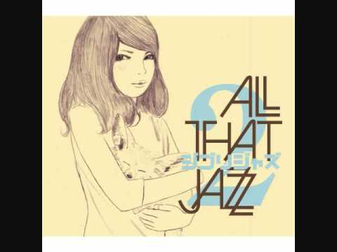 All That Jazz  Meguru Kisetsu