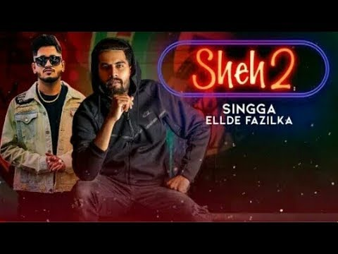 #sheh2-#singga-#ellde-sheh-2:-(official-song)-singga-ft-ellde-|-latest-punjabi-songs-2019