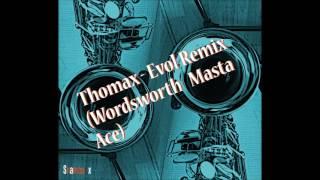 Snamco Sax Edit - Evol ( Wordsworth Masta Ace Remix) - Thomax
