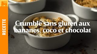 Crumble sans gluten aux bananes, chocolat et coco