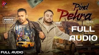 Pind Pehra (FULL AUDIO) | Harvy Sandhu | Deep Jandu | New Punjabi Songs 2019