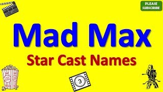 Mad Max Star Cast, Actor, Actress and Director Name