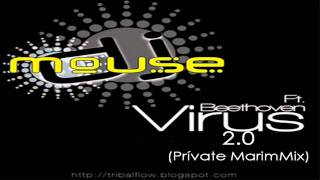 Dj Mouse ft Beethoven - Virus 2.0 (Private MarimMix)  (HD)
