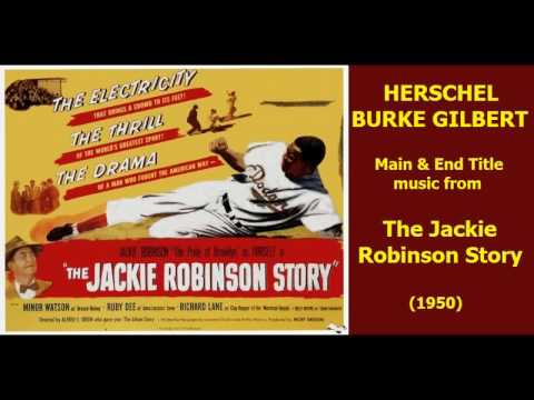 Herschel Burke Gilbert: music from The Jackie Robinson Story (1950)