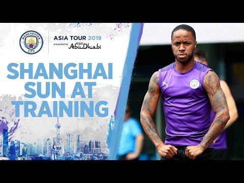 TRAINING IN THE SHANGHAI SUN | MAN CITY ASIA TOUR 2019