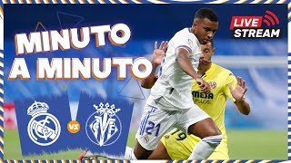 ⏱ MINUTO A MINUTO | Real Madrid - Villarreal