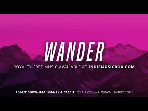 Wander [Royalty-Free Music] by Chris Collins from Indie Music Box