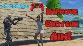 How To Improve Your SHOTGUN Aim With a High Sensitivity (Console) - Fortnite Battle Royale