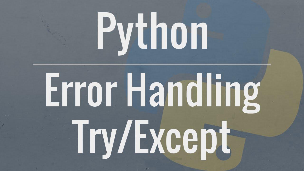 python tutorial using try except blocks for error handling youtube. Black Bedroom Furniture Sets. Home Design Ideas