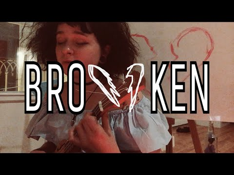 Broken - Original Song