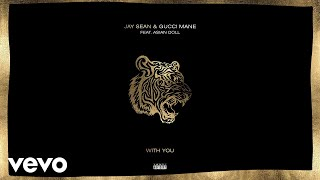 Jay Sean - With You (Official Audio) ft. Gucci Mane, Asian Doll
