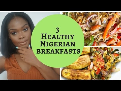 3 EASY AND QUICK HEALTHIER  NIGERIAN BREAKFASTS