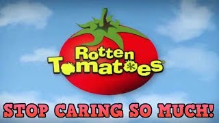 Stop Caring about Rotten Tomatoes Scores!