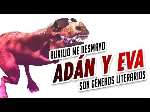 AUXILIO ME DESMAYO, ADÁN Y EVA SON GÉNEROS LITERARIOS