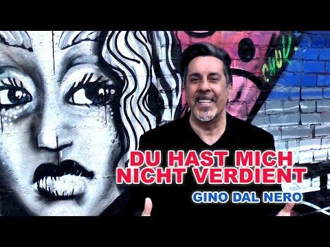 Du hast mich nicht verdient - Gino dal Nero (offizielles Video)