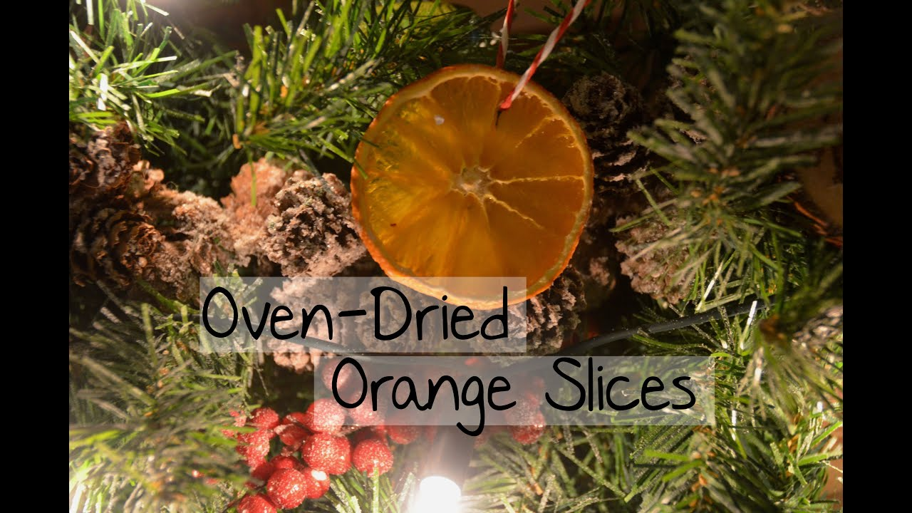 Oven Dried Orange Slices Christmas Diy Youtube