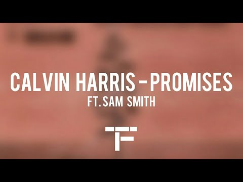 TRADUCTION FRANÇAISE Calvin Harris Sam Smith - Promises