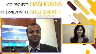 """ICO """"HASHGAINS"""" interview with  Anuj Bairathi [ENG]"""